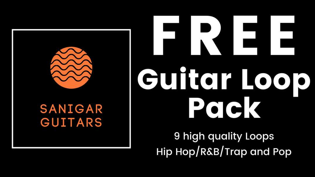 Free Guitar Loop Pack | Hip Hop, R&B, Trap and Pop | 9 High Quality Loops